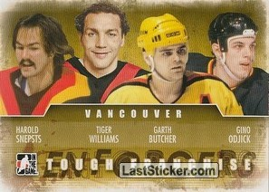 Harold Snepsts / Tiger Williams / Garth Butcher / Gino Odjick (Tough Franchise)